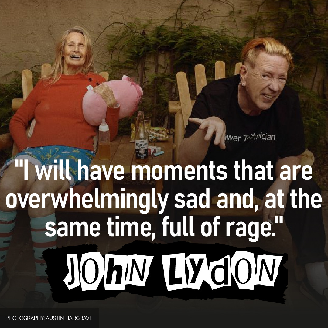 I will have moments that are overwhelmingly sad and, at the same time, full of rage. - John Lydon.